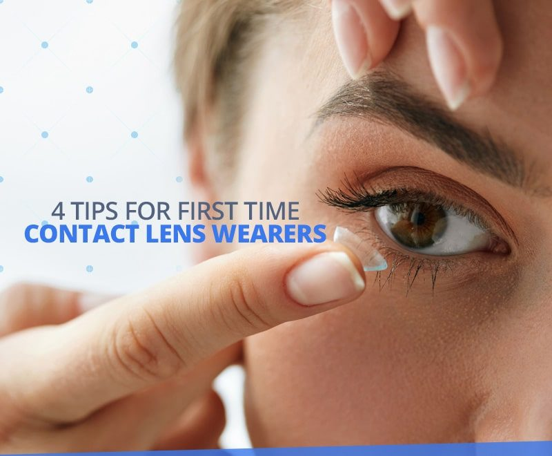 4 Tips for First Time Contact Lens Wearers